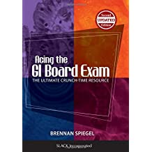 Acing the GI Board Exam: The Ultimate Crunch-Time Resource