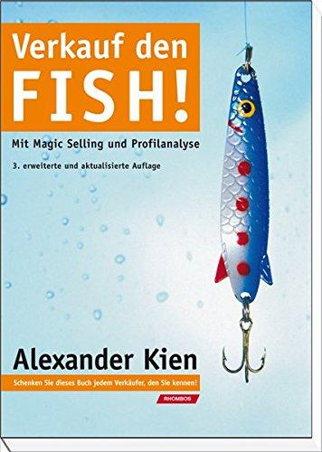 Verkauf den Fish!: Mit Magic Selling und Profilanalyse