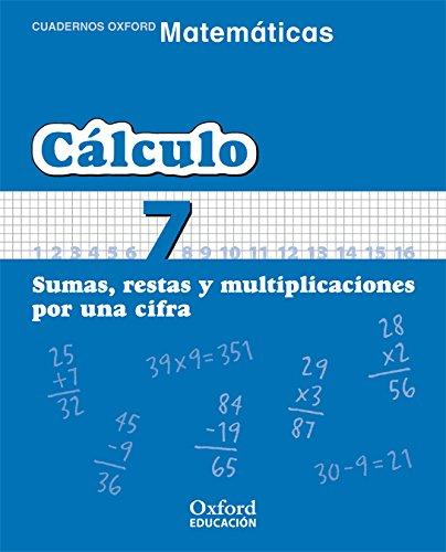Matemáticas 1º Primaria Cuadernos de Cálculo 7 (Cuadernos de Matemáticas Primaria) - 9788467324310