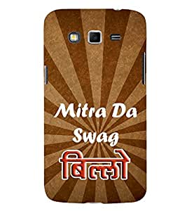 Mitran Da Swag Billo 3D Hard Polycarbonate Designer Back Case Cover for Samsung Galaxy Grand 2 :: Samsung Galaxy Grand 2 G7105 :: Samsung Galaxy Grand 2 G7102