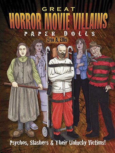 Great Horror Movie Villains Paper Dolls: Psychos to Slashers and their most infamous victims! (Dover Paper Dolls)