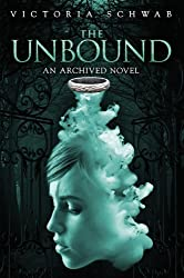 Unbound, The : An Archived Novel by Victoria Schwab (19-Feb-2015) Paperback