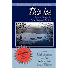 Thin Ice: Crime Stories by New England Writers by Mark Ammons, Kat Fast, Barbara Ross, Leslie Wheeler (2010) Paperback