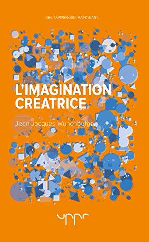 L'imagination créatrice par Jean-Jacques Wunenburger