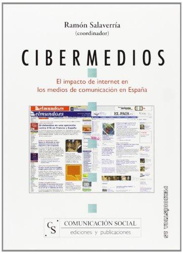 Cibermedios. El impacto de internet en los medios de comunicación en España (Periodística)