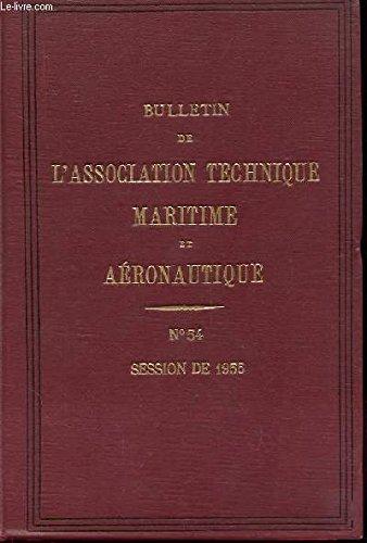 Bulletin de l'association technique maritime et aeronautique n°54 session de 1955