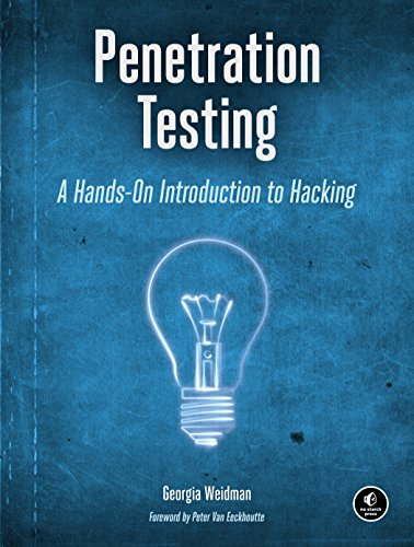 Penetration Testing: A Hands-On Introduction to Hacking por Georgia Weidman