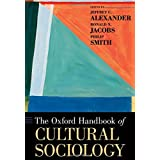 The Oxford Handbook of Cultural Sociology (Oxford Handbooks) by Jeffrey C. Alexander (2012-01-26)