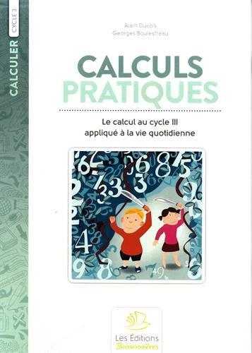 Calculs pratiques : Le calcul aplliqué à la vie quotidienne au cycle III