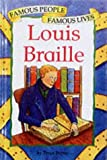 Louis Braille (Famous People Famous Lives) by Tessa Potter (2002-03-14)