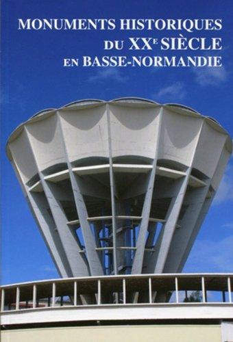 Monuments historiques du XXe siècle en Basse-Normandie par DRAC de Basse-Normandie