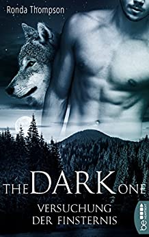 The Dark One - Versuchung der Finsternis (Wild Wulfs of London 1) von [Thompson, Ronda]