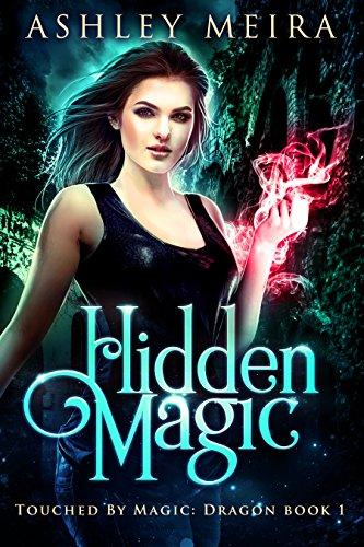 Hidden Magic: A New Adult Urban Fantasy Novel (Touched By Magic: Dragon Book 1) (English Edition)