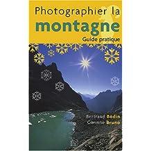 Photographier la montagne: Guide pratique