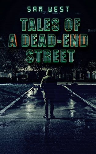 Tales Of A Dead-End Street: An Extreme Horror Novella
