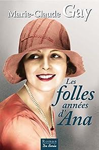 Les folles années d'Ana par Marie-Claude Gay