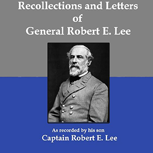Recollections and Letters of General Robert E. Lee  Audiolibri