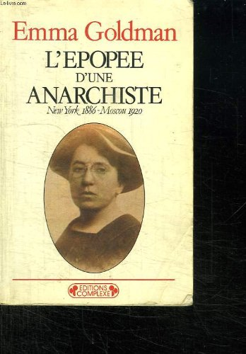 L EPOPEE D UNE ANARCHISTE. NEW YORK 1886 - MOSCOU 1920.