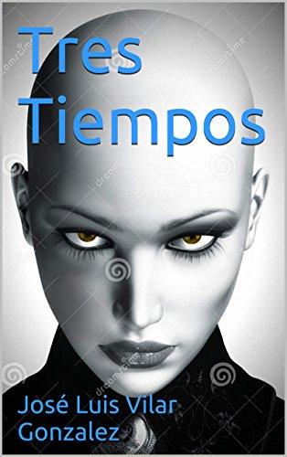 Servicios web gratuitos de descarga de libros electrónicos. Tres Tiempos en español PDF ePub