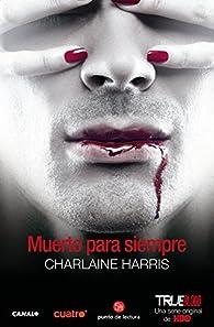 MUERTO PARA SIEMPRE par  Charlaine Harris