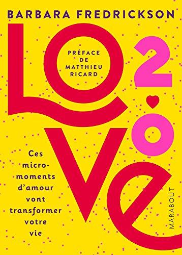 Love 2.0: Ces micro-moments d'amour qui vont transformer votre vie