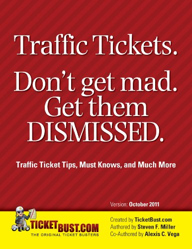 Traffic Tickets. Don't Get Mad.  Get Them Dismissed.: Traffic Ticket Tips, Must Knows, and Much More (English Edition)