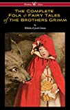 Image of The Complete Folk & Fairy Tales of the Brothers Grimm (Wisehouse Classics - The Complete and Authoritative Edition)
