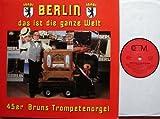 BERLIN das ist die ganze Welt Picture Sleeve 45er Bruns Trompetenorgel CHOR MUSIC # CM 2093 Preußens Gloria Paul Lincke Potpourri Berliner Lieder Potpourri Bunte Lieder Potpourri