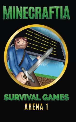 Minecraftia: Survival Games Arena 1 (Minecraft Hunger (Minecraft Wizard)