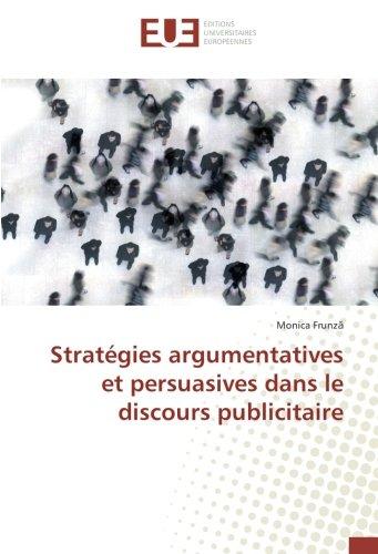 Stratégies argumentatives et persuasives dans le discours publicitaire par Monica Frunză