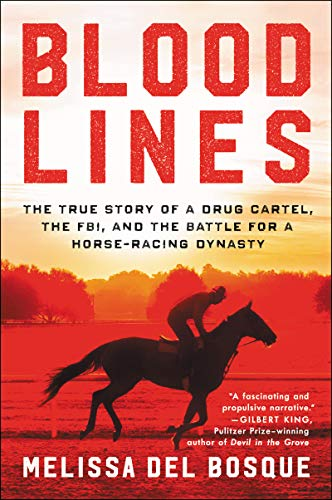 Bloodlines: The True Story of a Drug Cartel, the FBI, and ...