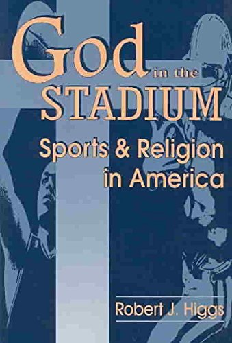 [God in the Stadium: Sports and Religion in America] (By: Robert J. Higgs) [published: October, 1998]