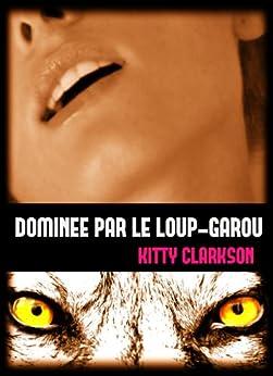 Dominée par le loup-garou par [Clarkson, Kitty]