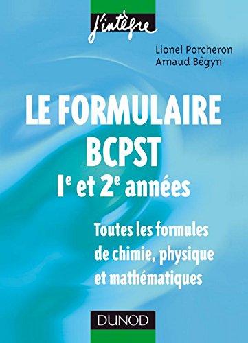 Le formulaire BCPST 1re et 2e années : 1200 formules de chimie, physique et mathématiques (10 - Les formulaires)