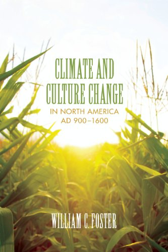 Climate and Culture Change in North America AD 900-1600 (Clifton and Shirley Caldwell Texas Heritage Book 18) (English Edition)