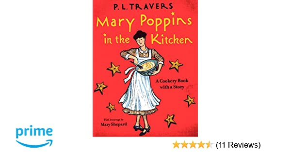 Delightful Mary Poppins In The Kitchen: A Cookery Book With A Story: Amazon.co.uk: P L  Travers: 9780152060800: Books Design Inspirations