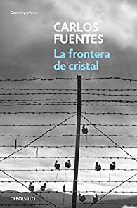 La frontera de cristal par  Carlos Fuentes