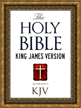 The Holy Bible: Authorized King James Version KJV Holy Bible (ILLUSTRATED) (King James Bible - Churched Authorized Version | Authorised BIble Book 1) (English Edition) von [God, Bible, The King James, Holy Bible, The, Bible, The]