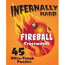 Infernally Hard Fireball Crosswords: 45 Ultra-Tough Puzzles