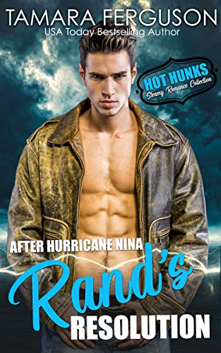 After Hurricane Nina, Rand's Resolution (Hot Hunks-Steamy Romance Collection) (English Edition)