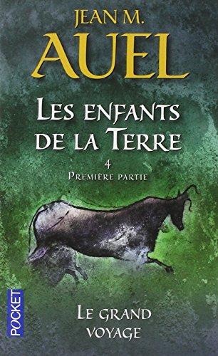 Les enfants de la terre, tome 4, volume 1 : Le Grand Voyage par Jean M. Auel