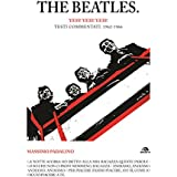 The Beatles. Yeh! Yeh! Yeh!: Testi commentati. 1962-1966