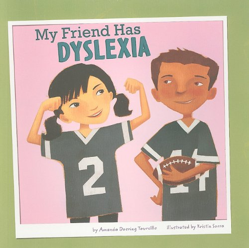 My Friend Has Dyslexia Friends With Disabilities