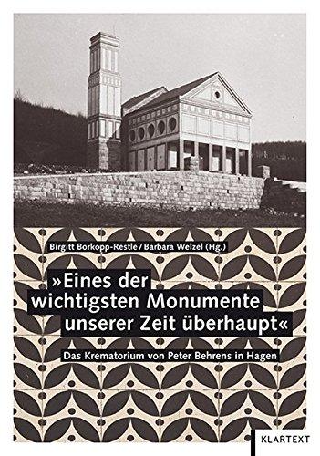 Eines der wichtigsten Monumente unserer Zeit überhaupt: Das Krematorium von Peter Behrens in Hagen Buch-Cover