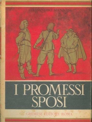 I promessi sposi. Saggio introduttivo e note di Marcello Aurigemma.