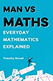 Man vs Maths: Everyday mathematics explained