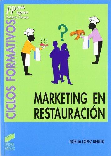 Marketing en restauración (Ciclos formativos. FP grado medio. Hostelería y turismo) por Noelia López Benito