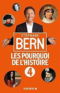 Les pourquoi de l'Histoire, tome  4 par Stéphane Bern