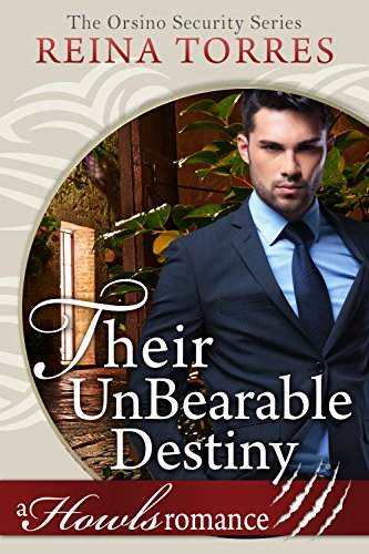 Their UnBearable Destiny (Orsino Security Book 3)