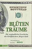 Taschenbücher: Blütenträume: Die unglaubliche Geschichte des Geldfälschers Jürgen Kuhl
